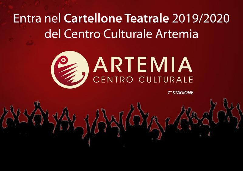 ENTRA NEL CARTELLONE TEATRALE 2019/2020 DEL CENTRO CULTURALE ARTEMIA