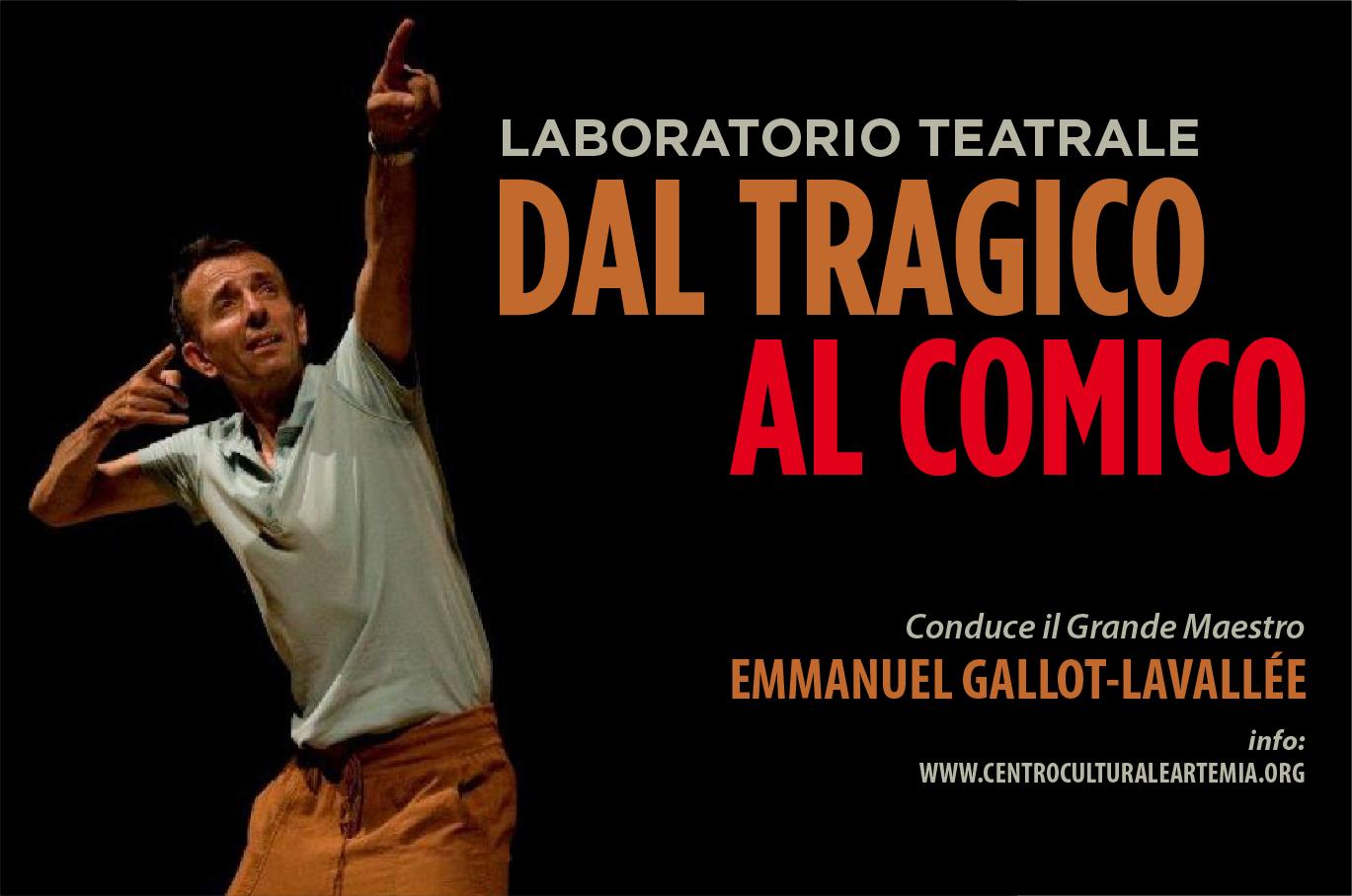 """Laboratorio Teatrale """"Dal Tragico al Comico"""" – con EMMANUEL GALLOT-LAVALLÉE"""